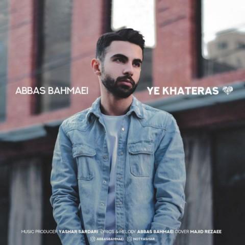 دانلود آهنگ جدید عباس بهمئی یه خاطرس
