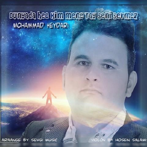 دانلود آهنگ جدید محمد حیدری دونیادا هچ کیم منه تای سنی سئومز